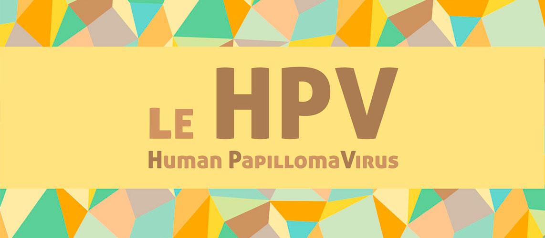 Découvrez la nouvelle campagne sur le HPV (papillomavirus)