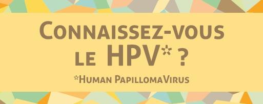 Connaissez vous le HPV